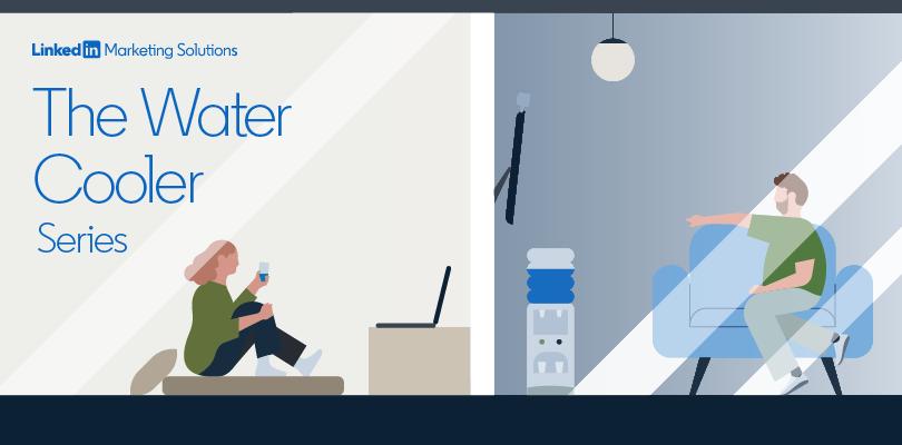 LinkedIn Water Cooler Series
