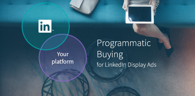 LinkedIn Launches Programmatic Buying | LinkedIn Marketing Blog