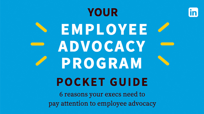 making the case for employee advocacy a pocket guide linkedin