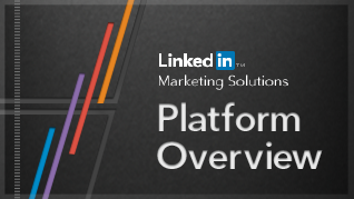 Platform Overview: LinkedIn Marketing Solutions