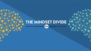 The Mindset Divide: Spotlight on Content