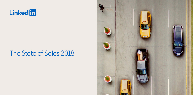 Announcing LinkedIn's 3rd Annual State of Sales Report 2018