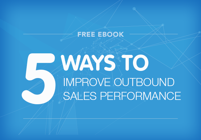 5-ways-to-improve-outbound-sales-performance