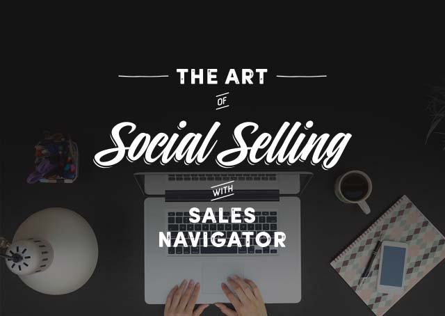 600x454_BlogHero_The-Art-of-Social-Selling-with-Sales-Navigator