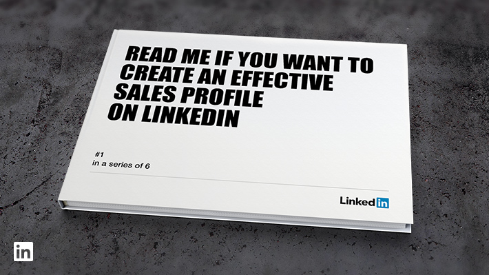 Read This Guide If You Want To Optimize Your Linkedin Sales Profile