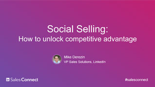Social Selling: How to Unlock Competitive Advantage