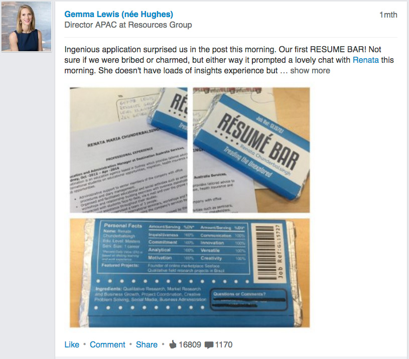 Screenshot of post from Gemma Lewis' LinkedIn account:  Post: Ingenious application surprised us in the post this morning. Our first RESUME BAR! Not sure if we were bribed or charmed, but either way it prompted a lovely chat with Renata this morning.  (Post also includes photos of Renata's resume and the Resume Bar, which includes info about Renata in the format of a chocolate bar's ingredients and nutrition information)