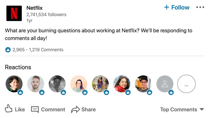 "Screenshot of Netflix's most commented upon post on LinkedIn.  The post asks: ""What are your burning questions about working at LinkedIn? We'll be responding to comments all day!""  The post has 2,965 likes and 1,219 comments."