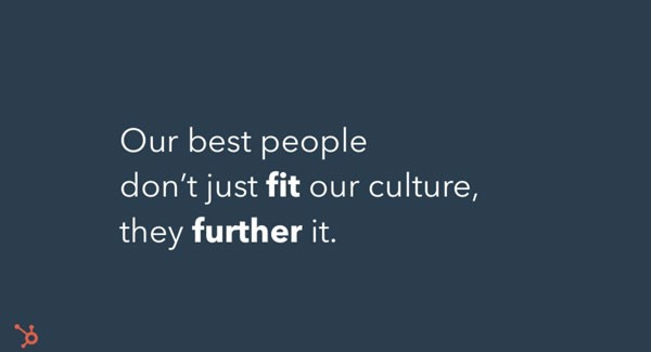 Screenshot of slide from presentation about HubSpot's Culture Code. Slide reads:  Our best people don't just fit our culture, they further it.