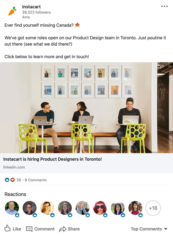 "Screenshot of post from Instacart's LinkedIn page. Social copy above link (link title: ""Instacart is hiring Product Designers in Toronto!) and photo of 3 people working on laptops: ""Ever find yourself missing Canada? We've got some roles open on our Product Design team in Toronto. Just poutine it out there (see what we did there?). Click below to learn more and get in touch!"""
