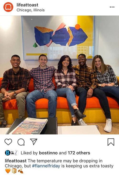 "Screenshot of posting on Toast's ""Lifeattoast"" Instagram account.  Photo is of 5 people sitting on a couch and all are wearing flannel shirts  Social copy: The temperature may be dropping in Chicago, but #flannelfriday is keeping us extra toasty"