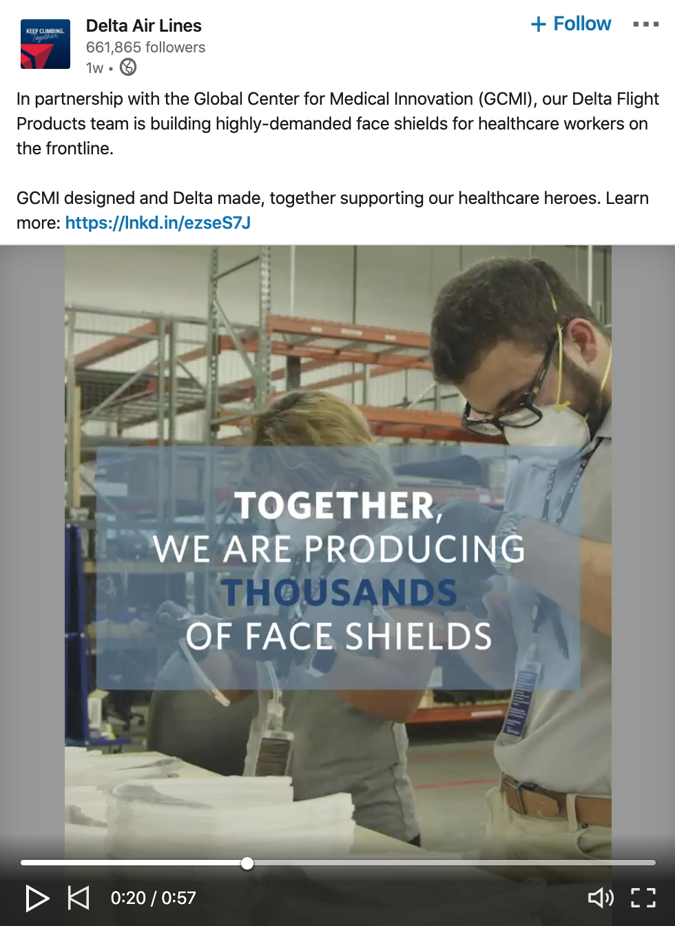 Screenshot of Delta Air Lines LinkedIn post:  In partnership with the Global Center for Medical Innovation (GCMI), our Delta Flight Products team is building highly-demanded face shields for healthcare workers on the frontline.  GCMI designed and Delta made, together supporting our healthcare heroes. Learn more: https://lnkd.in.ezseS7J