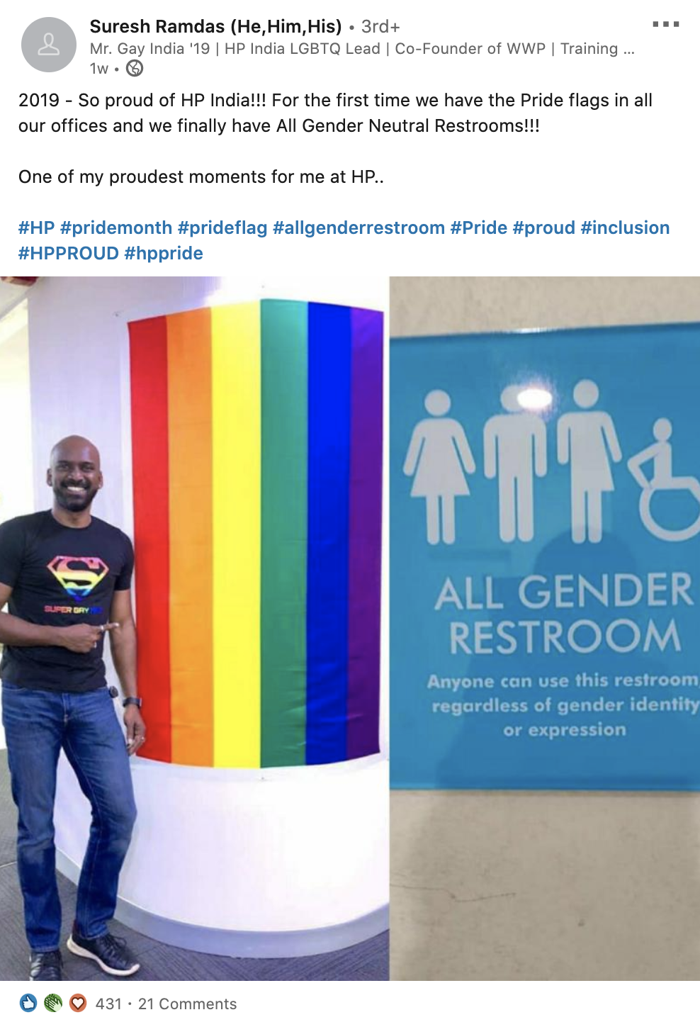 Screenshot of Suresh Ramdas' post on LinkedIn with photo of him standing next to Pride flag and photo of All Gender Restroom sign. Post reads:  So proud of HP India!!! For the first time we have the Pride flags in all our offices and we finally have All Gender Neutral Restrooms!!!  One of my proudest moments for me at HP.  #HP #pridemonth #prideflag #allgenderrestroom #Pride #proud #inclusion #HPPROUD #hppride
