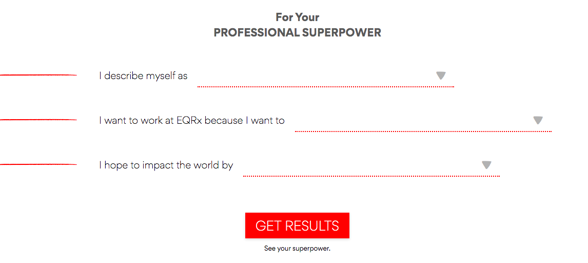Screenshot from EQRx Superpower Quiz:  I describe myself as [choose option from pulldown menu] I want to work at EQRx because I want to [choose option from pulldown menu] I hope to impact the world by [choose option from pulldown menu]