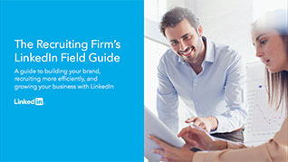 The Recruiting Firm's LinkedIn Field Guide
