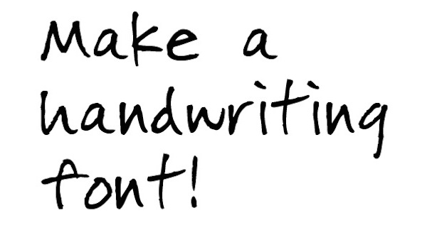 Make a Handwriting Font
