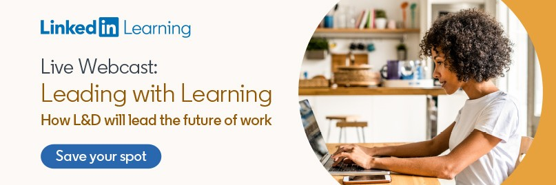 Register today: Leading with Learning: How L&D will lead the future of work (Webcast)