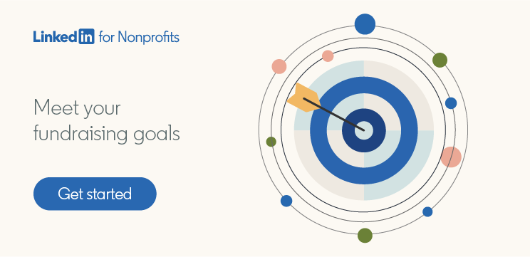 Meet your fundraising goals with LinkedIn for Nonprofits