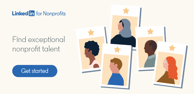 Find exceptional nonprofit talent with LinkedIn for Nonprofits