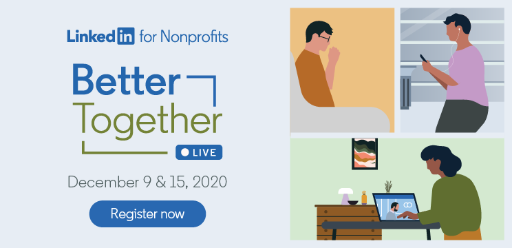 A banner for LinkedIn for Nonprofits' flagship live events series, Better Together.