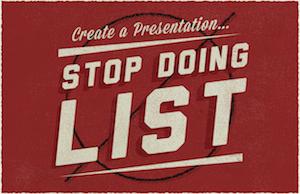 create-a-presentation-stop-doing-list-blog