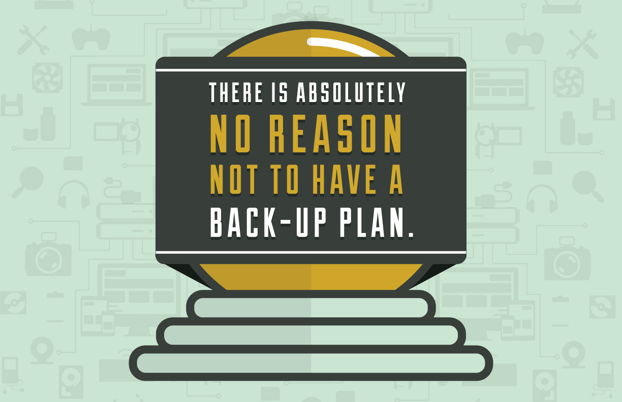 no-reason-not-to-have-a-backup-plan