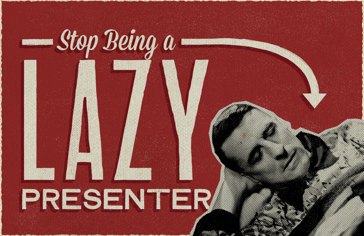 stop-being-a-lazy-presenter