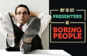 why-the-best-presenters-are-boring-people-blog