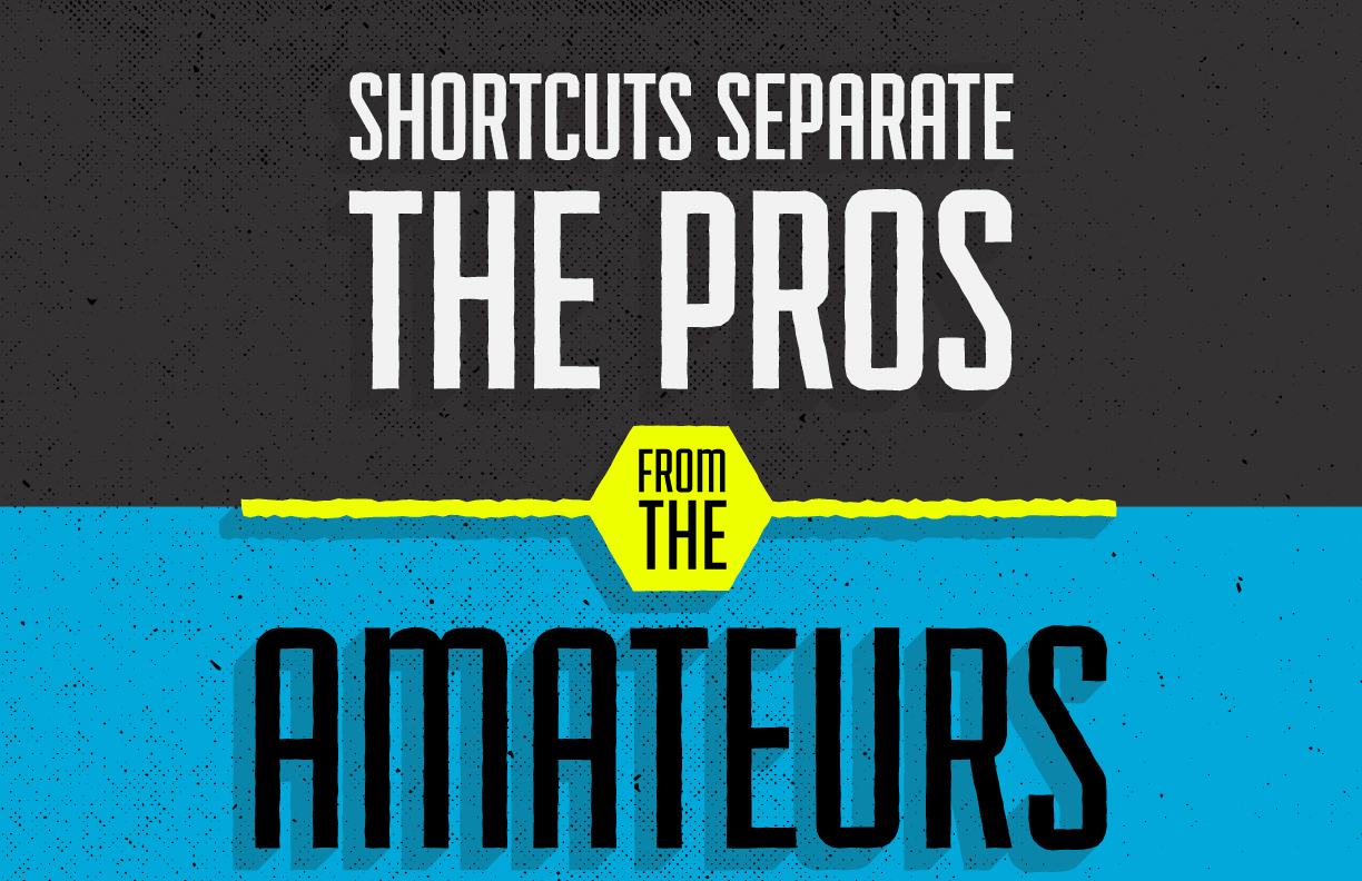 shortcuts-seperate-the-pros-from-the-amateurs