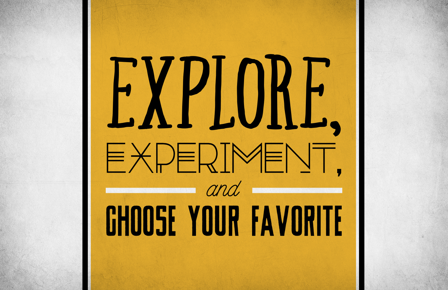 explore-experiement-and-choose-your-favorite