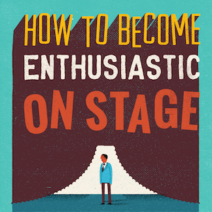 how-to-become-enthusiastic-on-stage-BLOG
