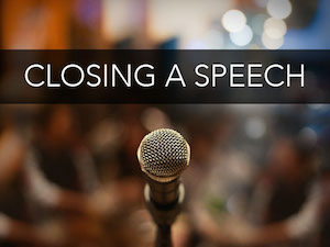 How to Close Your Speech With Power