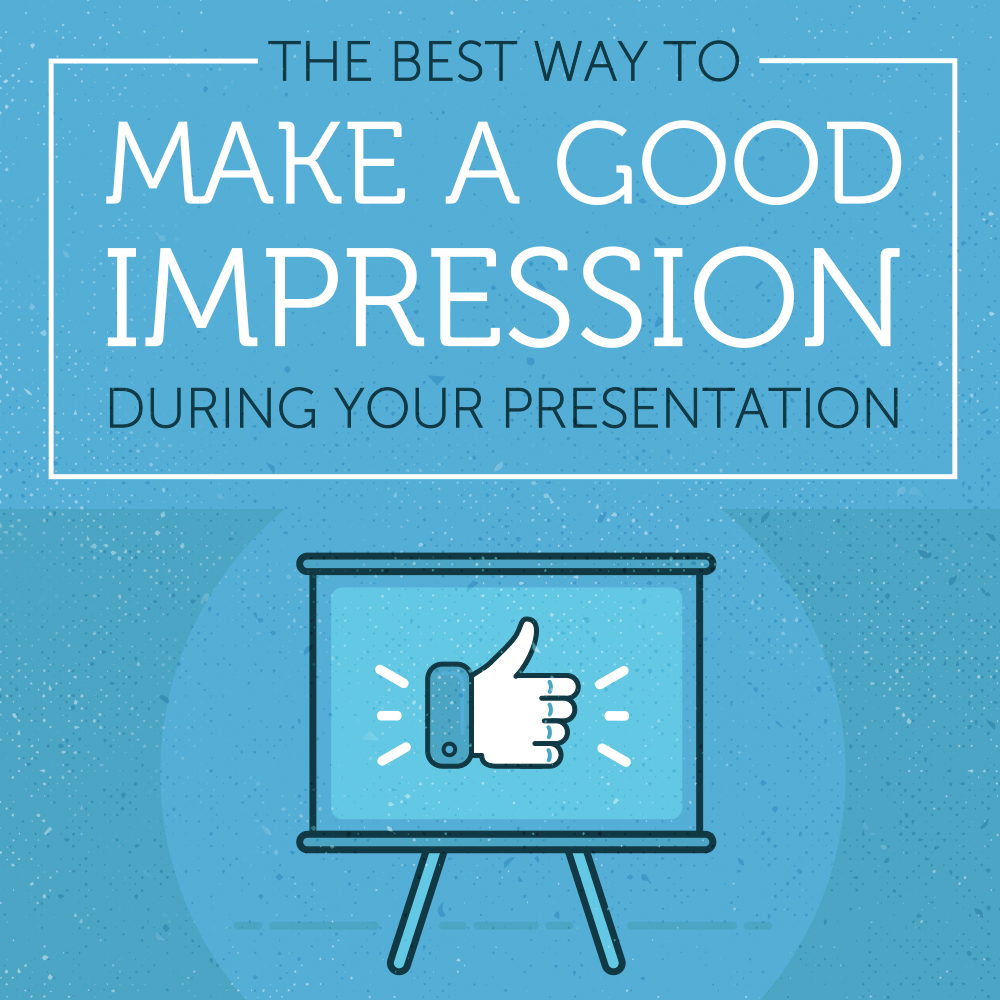 Slideshare_The Best Way To Make a Good Impression During Your Presentation_Title 1000x1000