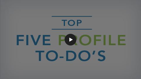 Top Five Profile To-Do's